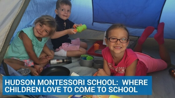 Hudson Montessori School:  Where Children Love to Come to School