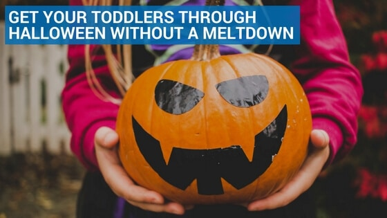 Get Your Toddlers through Halloween without a Meltdown