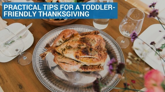 Practical Tips for a Toddler-Friendly Thanksgiving