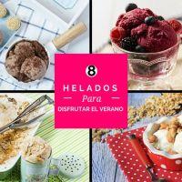 8 recetas de Helados para Comenzar Bien el Verano.