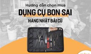 Mua dụng cụ Bonsai Nhật bãi