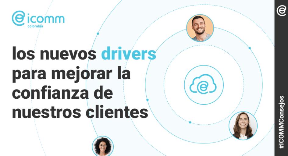 nuevos drivers para mejorar la confianza de nuestros clientes