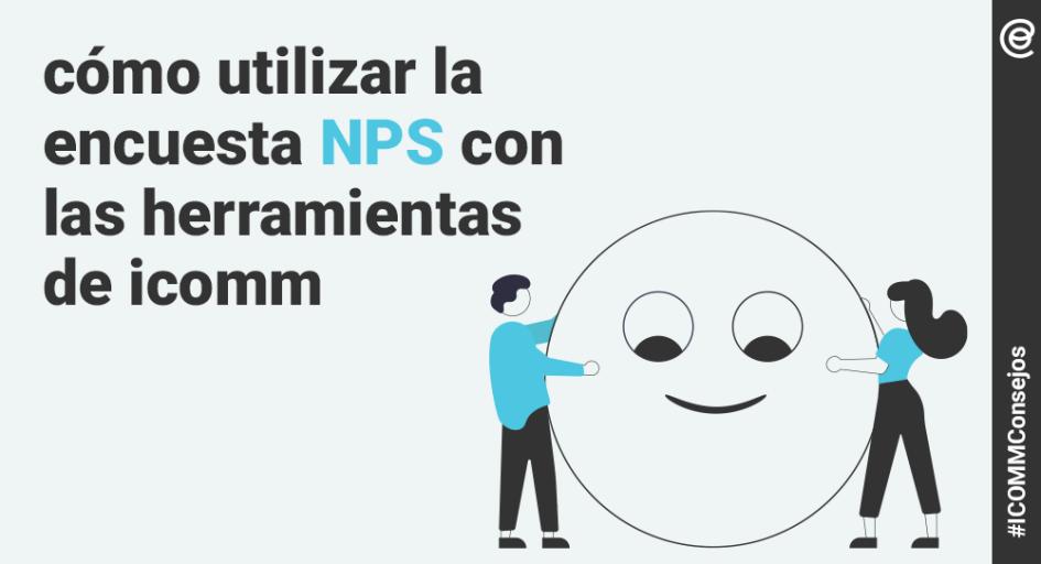 Encuesta NPS con las herramientas icomm