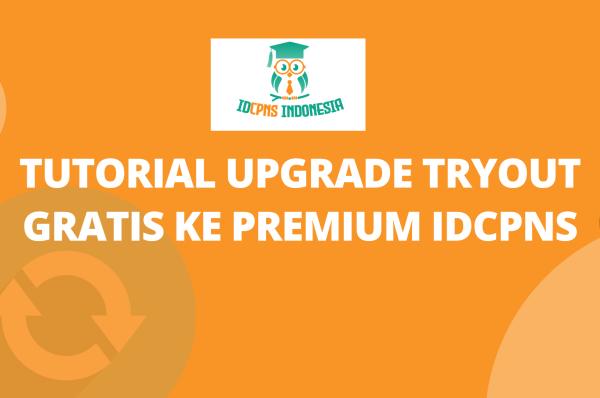 Tutorial Upgrade Tryout Gratis ke Premium IDCPNS