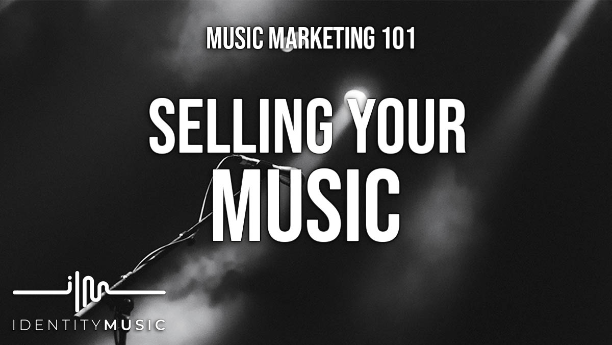 Sell Your Music 101
