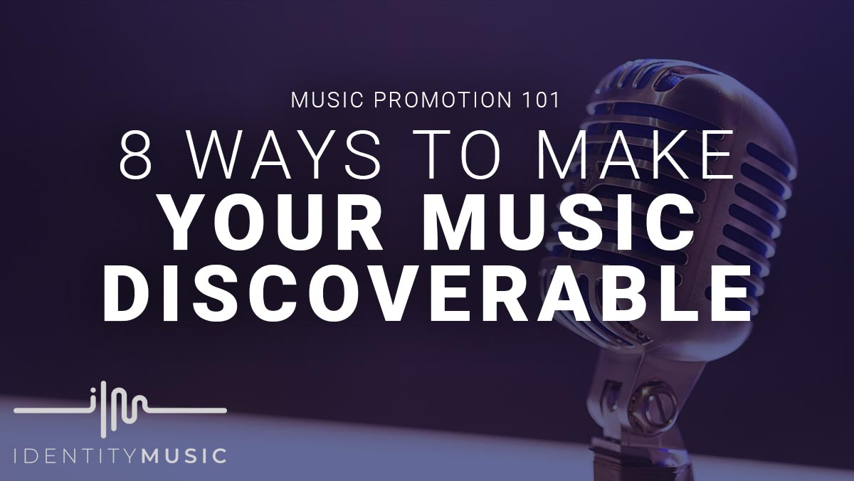 8 Ways To Make Your Music Discoverable
