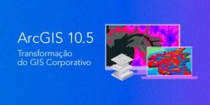 ArcGIS 10.5 - Webinar