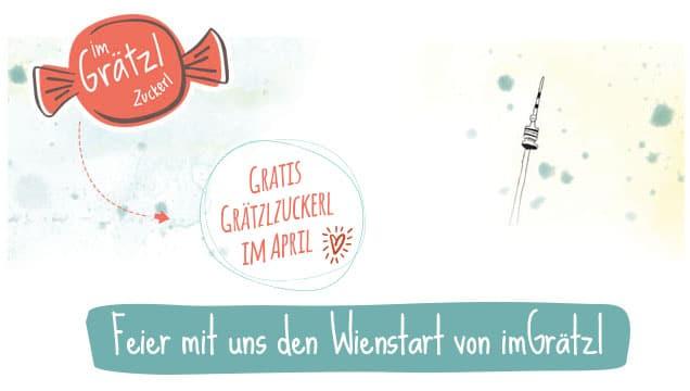 Gib uns dein Zuckerl - wir wollen den Wienstart von imGrätzl richtig feiern