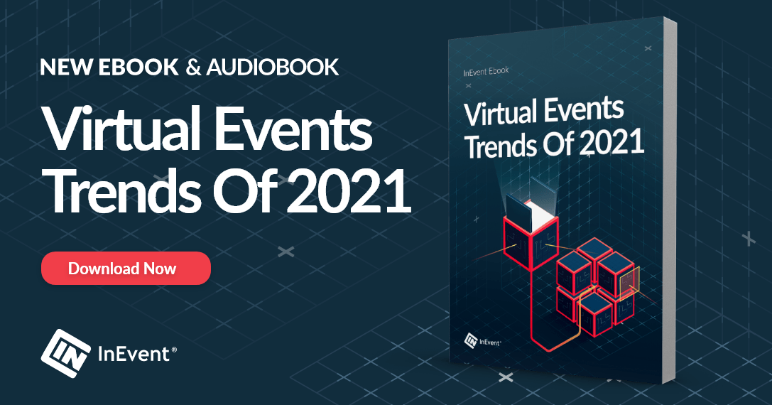 New Ebook and Audiobook: Virtual Event Trends of 2021. Download Now.