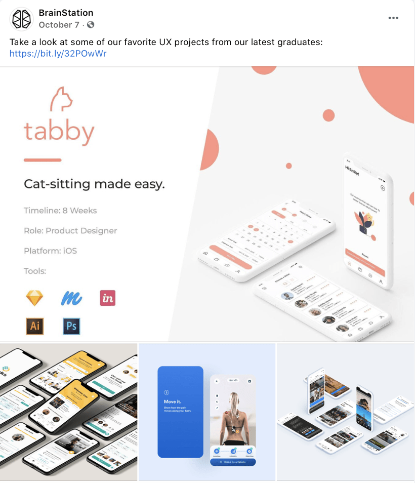 BrainStation Facebook post. Take a look at some of our favorite UX projects from our latest graduates: https://bit.ly/32POwWr. Image contents: Tabby logo. Cat-sitting made easy. Timeline, 8 weeks. Role, product designer. Platform, iOS. Tools, InVision, Illustrator, Photoshop. Images of smartphones with different app designs on the screens.