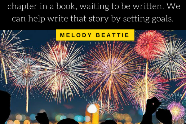 """""""The new year stands before us, like a chapter in a book, waiting to be written. We can help write that story by setting goals. """" — Melody Beattie"""