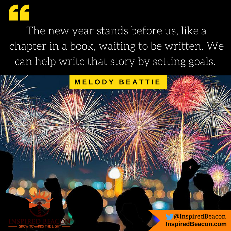 """The new year stands before us, like a chapter in a book, waiting to be written. We can help write that story by setting goals. "" — Melody Beattie"