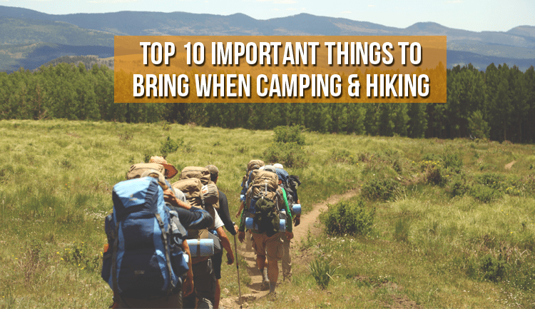 Top 10 Important Things to Bring When Camping & Hiking