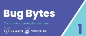 Introducing Bug Bytes, a newsletter curated by the community