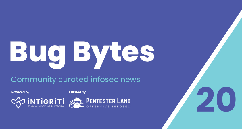 Bug Bytes #20 – Another LFI on Google, Turning your time into bugs by @Zseano & Live Hacking like a MVH by @fransrosen