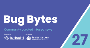 Bug Bytes #27 – Secretz, Privilege Escalation on New Relic & How To Keep Your Bugs Organised