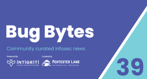 Bug Bytes #39 – HTTP Desync Attacks 2.0, Google Sponsors Vulnerability Disclosure & 7 New Tools