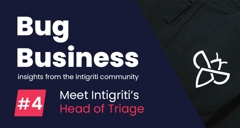 Bug Business #4 – Meet the Intigriti triage team: All your questions answered