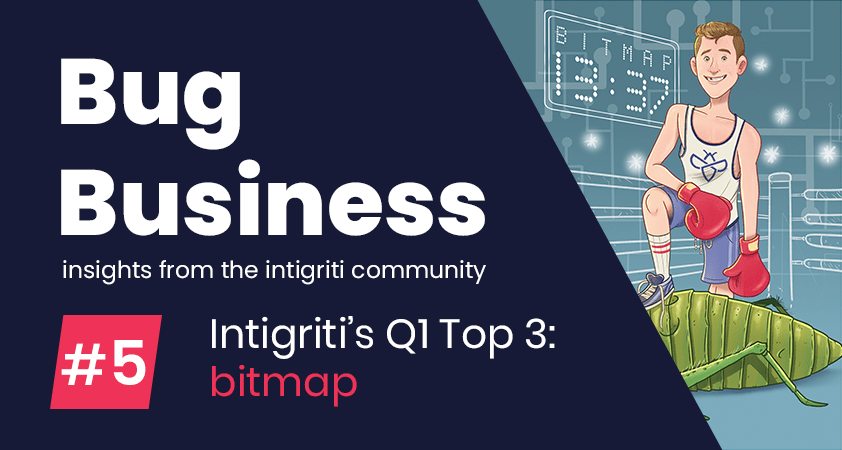 Bug Business #5 – Get to know Intigriti's Q1 Top 3 Hackers: bitmap