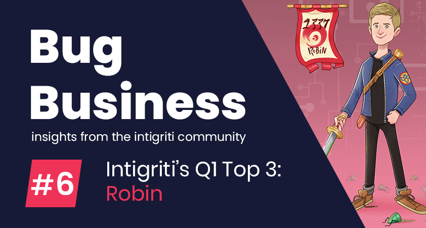 Bug Business #6 – Get to know Robin, Intigriti's Top Hacker in Q1