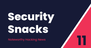 Security Snacks #11 – The SolarWinds Saga continued & The evolution of cybersecurity in 2020