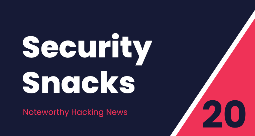 Security Snacks #20 – How to get hacked with Nginx or VMWare vCenter & A look at 2020's Top 10 Web hacking techniques