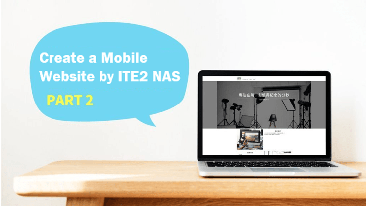Create a Mobile Website by ITE2 NAS (Part II)