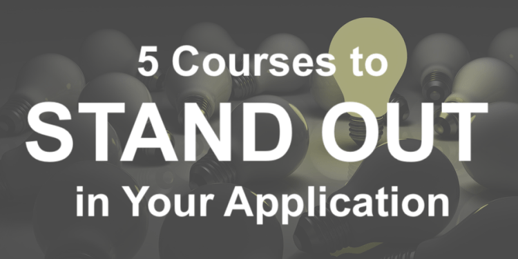 5 courses to stand out in your application