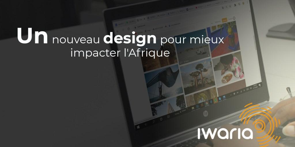 Iwaria un nouveau design pour impacter l'Afrique