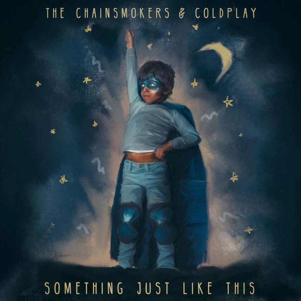 如此而已(Something Just like This) - 老菸槍雙人組(The Chainsmokers) & 酷玩樂團(Coldplay)(2017 NCAA主題曲)
