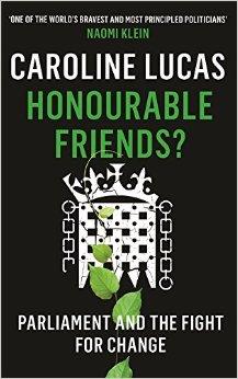 Caroline Lucas Honourable Friends
