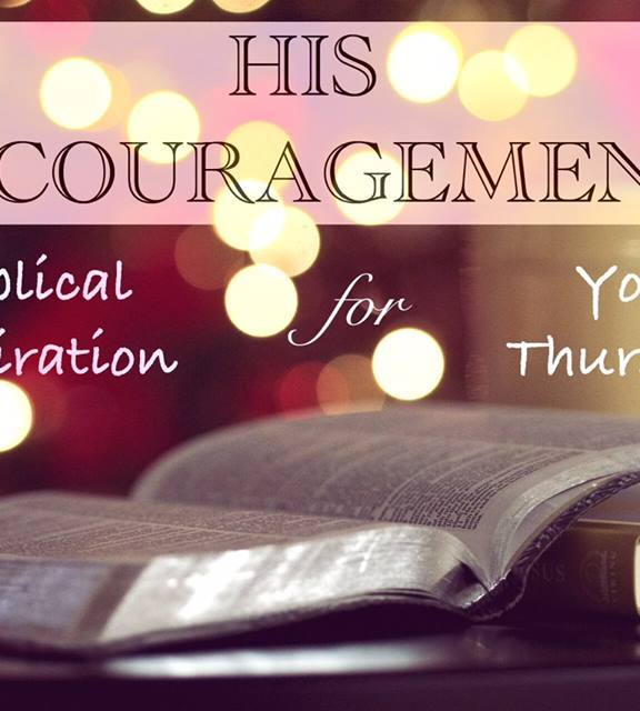 His Encouragement: Work heartily as for the Lord