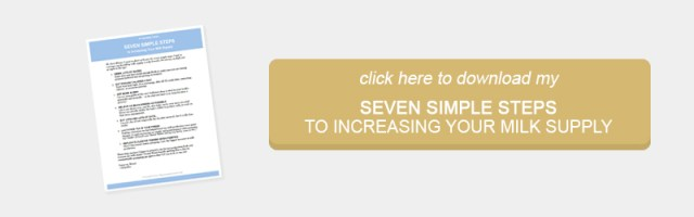 Click here to download my Seven Simple Steps to Increasing Your Milk Supply