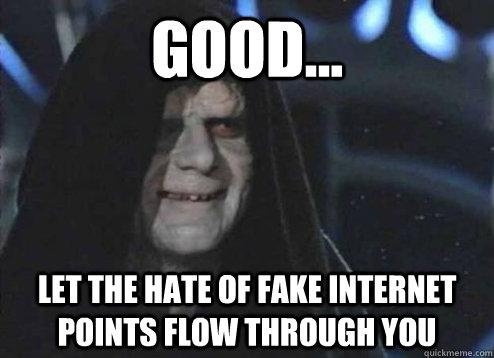 hateFakeInternetPoints