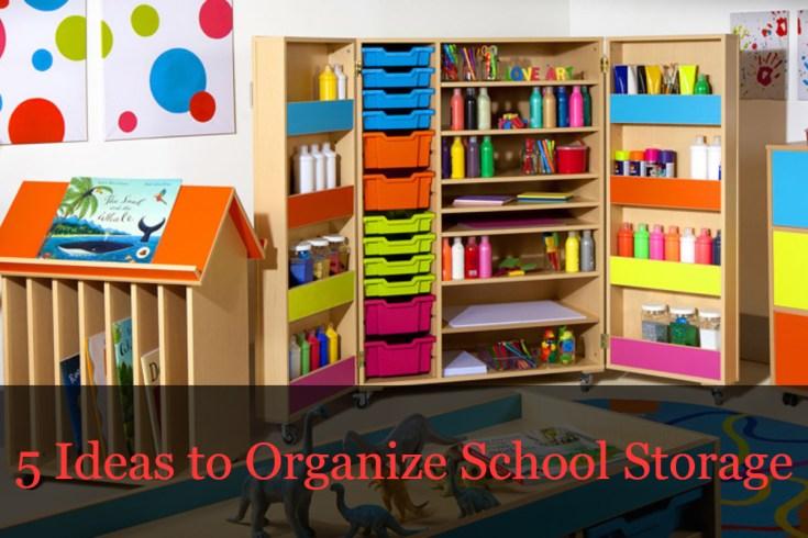 5 Ideas to Organize School Storage.jpg