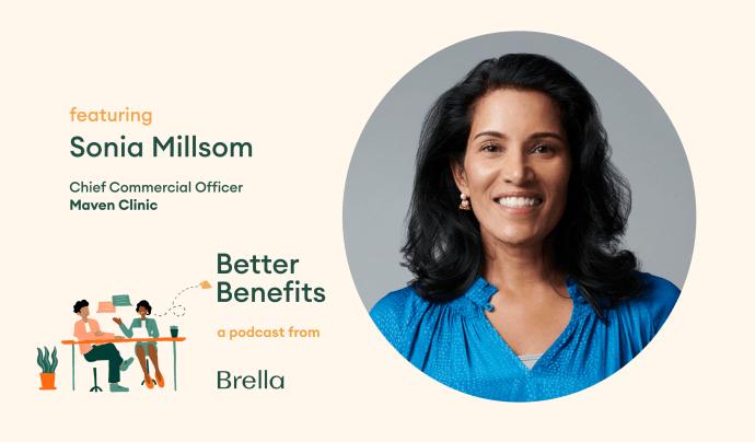 Sonia Millsom of Maven Clinic on Better Benefits Podcast