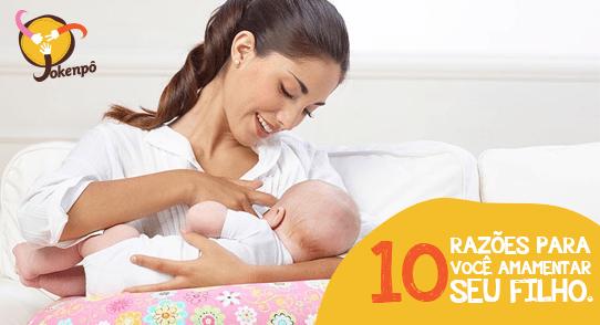 10 razões para você amamentar seu filho