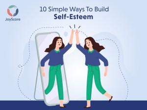 10-simple-ways-to-build-your-self-esteem
