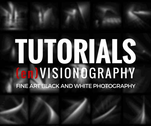 TUTORIALS - Fine Art Black and White Photography - (en)Visionography
