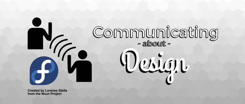 Fedora Ambassadors: Communicating about the Design process