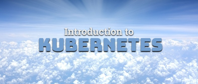 Introduction to Kubernetes (k8s)