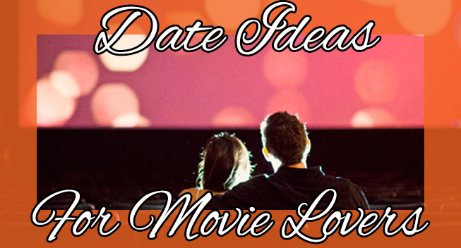 Date Ideas For Movie Lovers