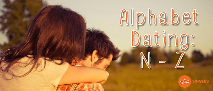 Aphabet Dating: N - Z