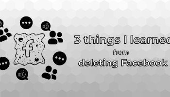 Six months later: 3 things I learned from deleting Facebook