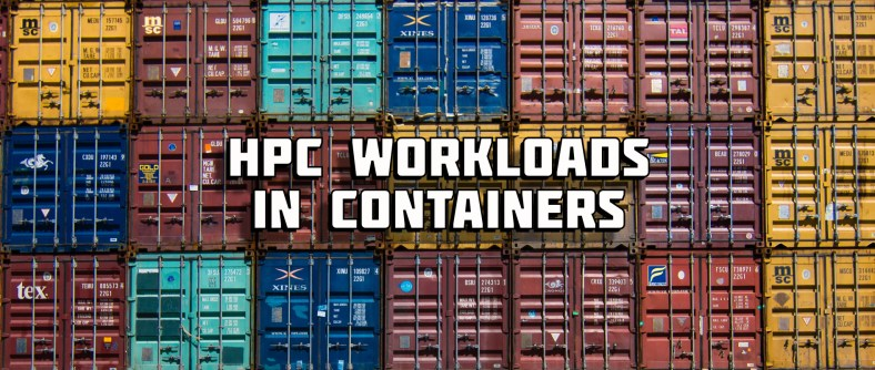 "Multiple rows of shipping containers, with overlay text ""HPC workloads in containers""."