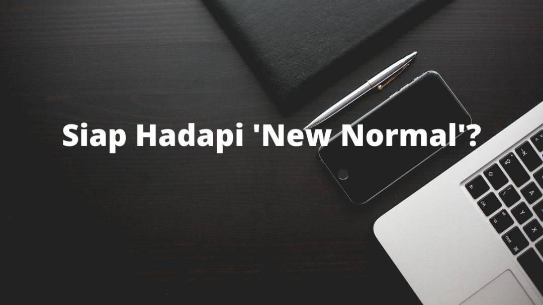 6 Persiapan yang Harus Dilakukan Bisnis dalam Hadapi Masa New Normal