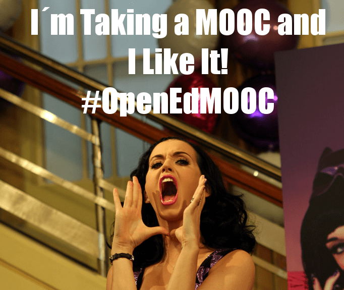 Meme with Katy Perry shouting ¨ I´m Taking A MOOC And I Like It¨