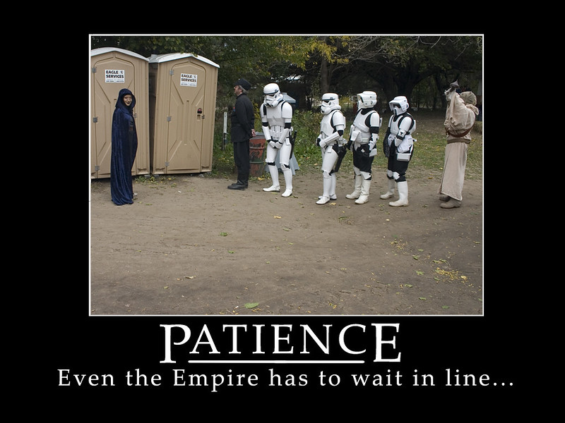 """Patience"" Even the Empire has to wait in line ...."