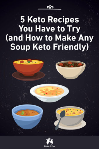 5 Keto Soup Recipes You Have to Try and How to Make Any Soup Keto Friendly pin
