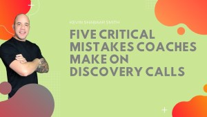 The Five Mistakes Coaches Make When Conducting A Coaching Discovery Call